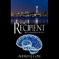 The Recipient: An Emerald City Thriller