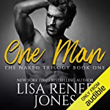 One Man: Naked Trilogy, Book 1