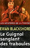 Le Guignol sanglant des traboules (Les Mystères de la Tamise t. 6)