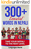 Learn Nepali: 300+ Essential Words In Nepali - Learn Words Spoken In Everyday Nepal (Speak Nepali, Nepal, Fluent, Nepali Language): Forget pointless phrases, Improve your vocabulary (English Edition)