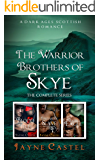 The Warrior Brothers of Skye: The Complete Series: A Dark Ages Scottish Romance