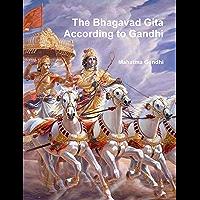 The Bhagavad Gita According to Gandhi (English Edition)