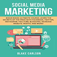 Social Media Marketing #2019 #2020 Ultimate Course, Learn the Secrets of the Pros with Facebook, Twitter, Instagram, YouTube, Blogging, Increase Website Traffic and More!