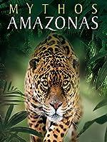 Mythos Amazonas - Alarm im Regenwald
