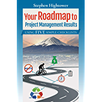 Your Roadmap to Project Management Results: Using Five Simple Checklists (English Edition)