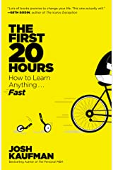 The First 20 Hours: How to Learn Anything . . . Fast! Kindle Edition