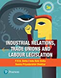 Industrial Relations, Trade Unions and Labour Legislation