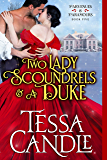Two Lady Scoundrels and a Duke: (In a Pear Tree) A Regency Romance Christmas Novella (Parvenues & Paramours Book 5)