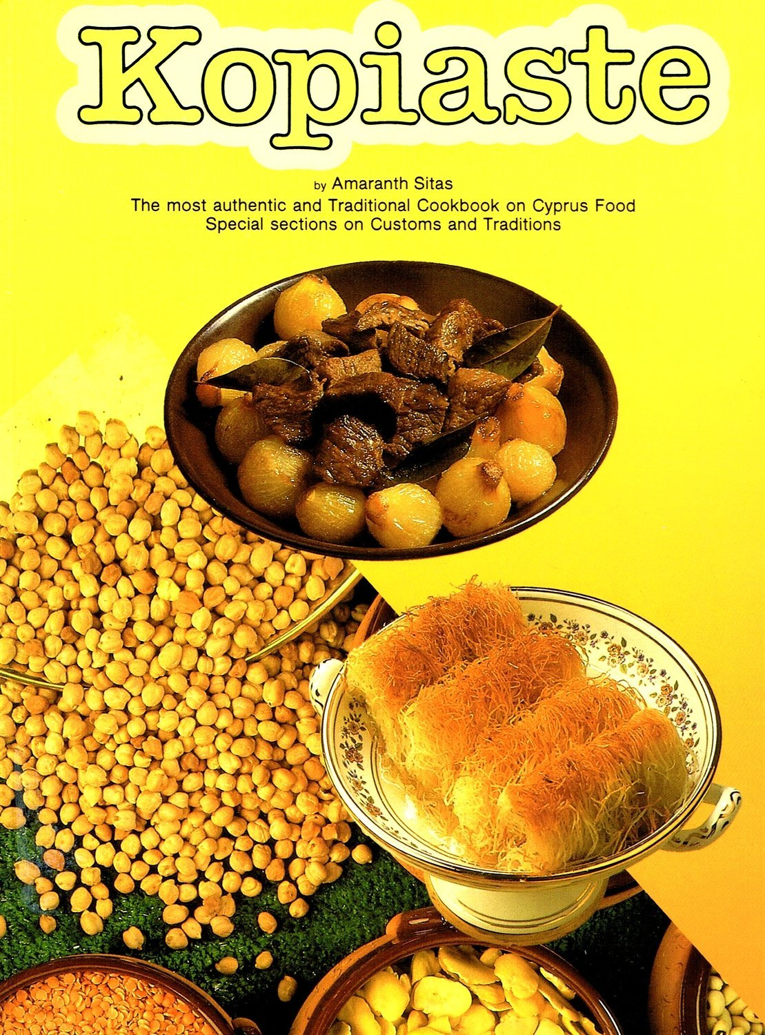Traditional greek cooking from cyprus and beyond amazon kopiaste most traditional cook book on cyprus food special sections on customs and tradition forumfinder Choice Image