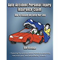 Auto Accident Personal Injury Insurance Claim: How to Evaluate and Settle Your Loss