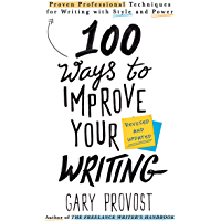 100 Ways to Improve Your Writing (Updated): Proven Professional Techniques for Writing with Style and Power (English Edition)