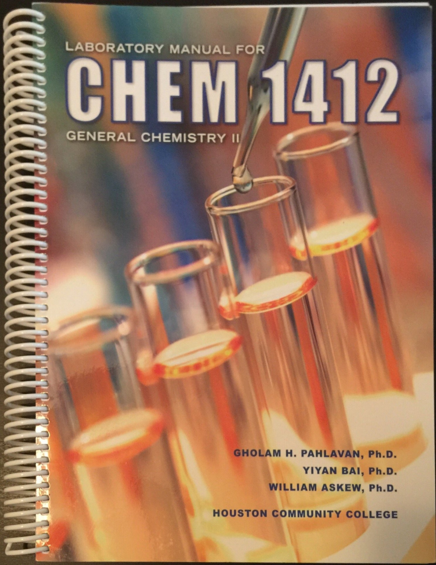 Laboratory Manual for Chem 1412: General Chemistry II: Gholam H. Pahlavan,  Yiyan Bai, William Askew, Houston Community College: 9781599843810:  Amazon.com: ...