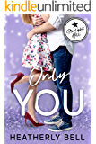 Only You: A Starlight Hill fake relationship military hero romance