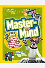 Mastermind: Over 100 Games, Tests, and Puzzles to Unleash Your Inner Genius (National Geographic Kids) Paperback