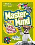 Mastermind: Over 100 Games, Tests, and Puzzles to Unleash Your Inner Genius (National Geographic Kids)