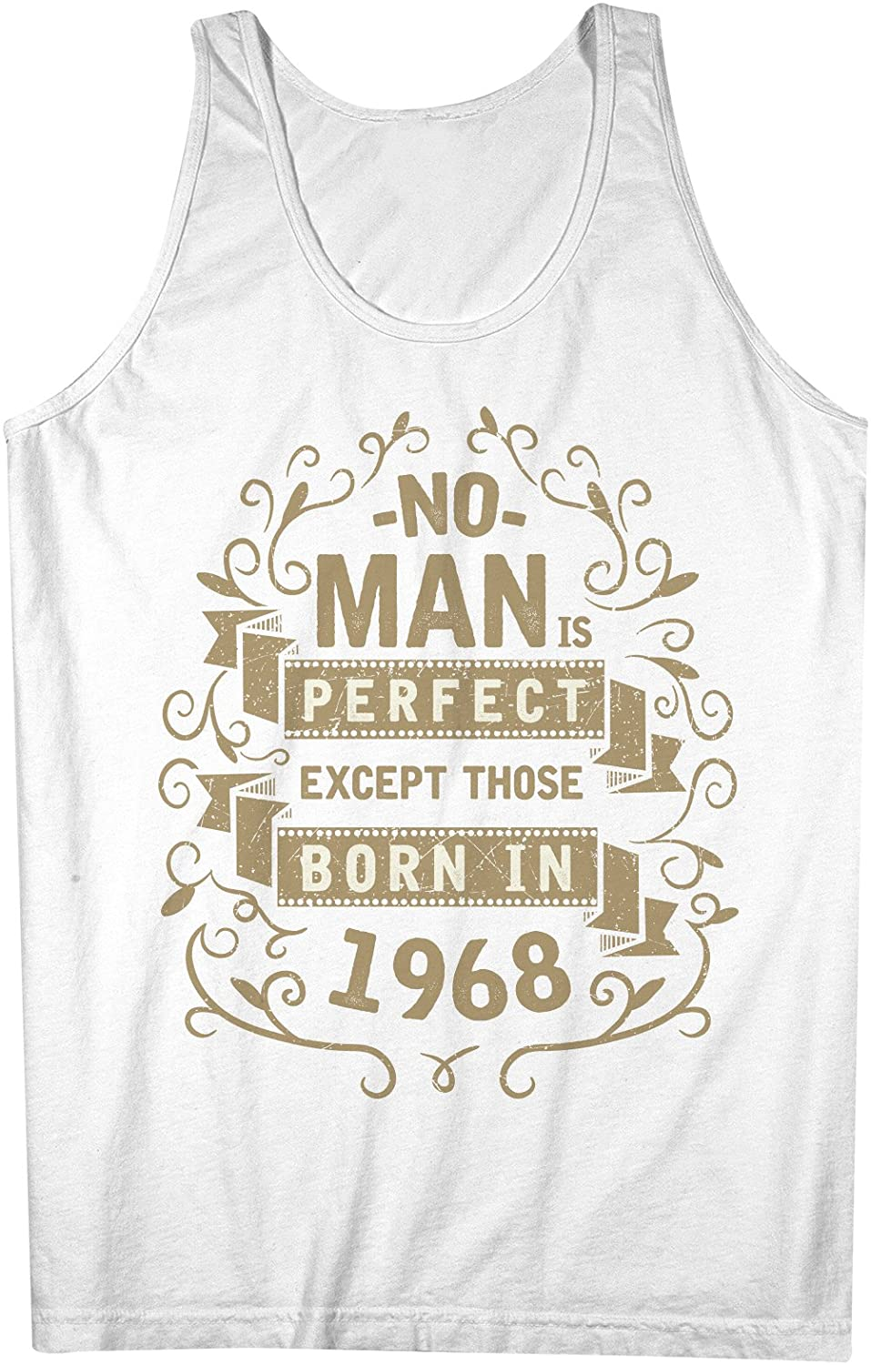 No Man Is Perfect Except Those Born In 1968 Birthday Mens Tank Top Sleeveless Shirt White X-Large