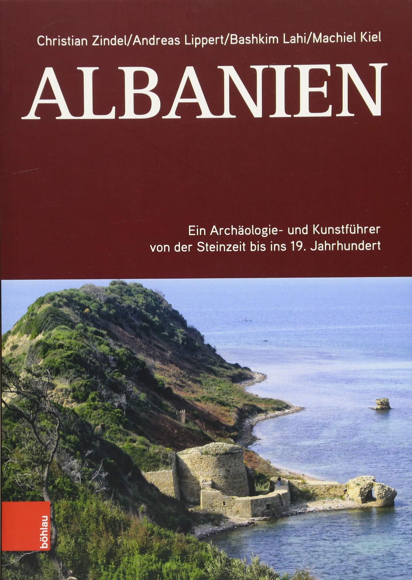 Albanien: Ein Archäologie- und Kunstführer von der Steinzeit bis ins ...