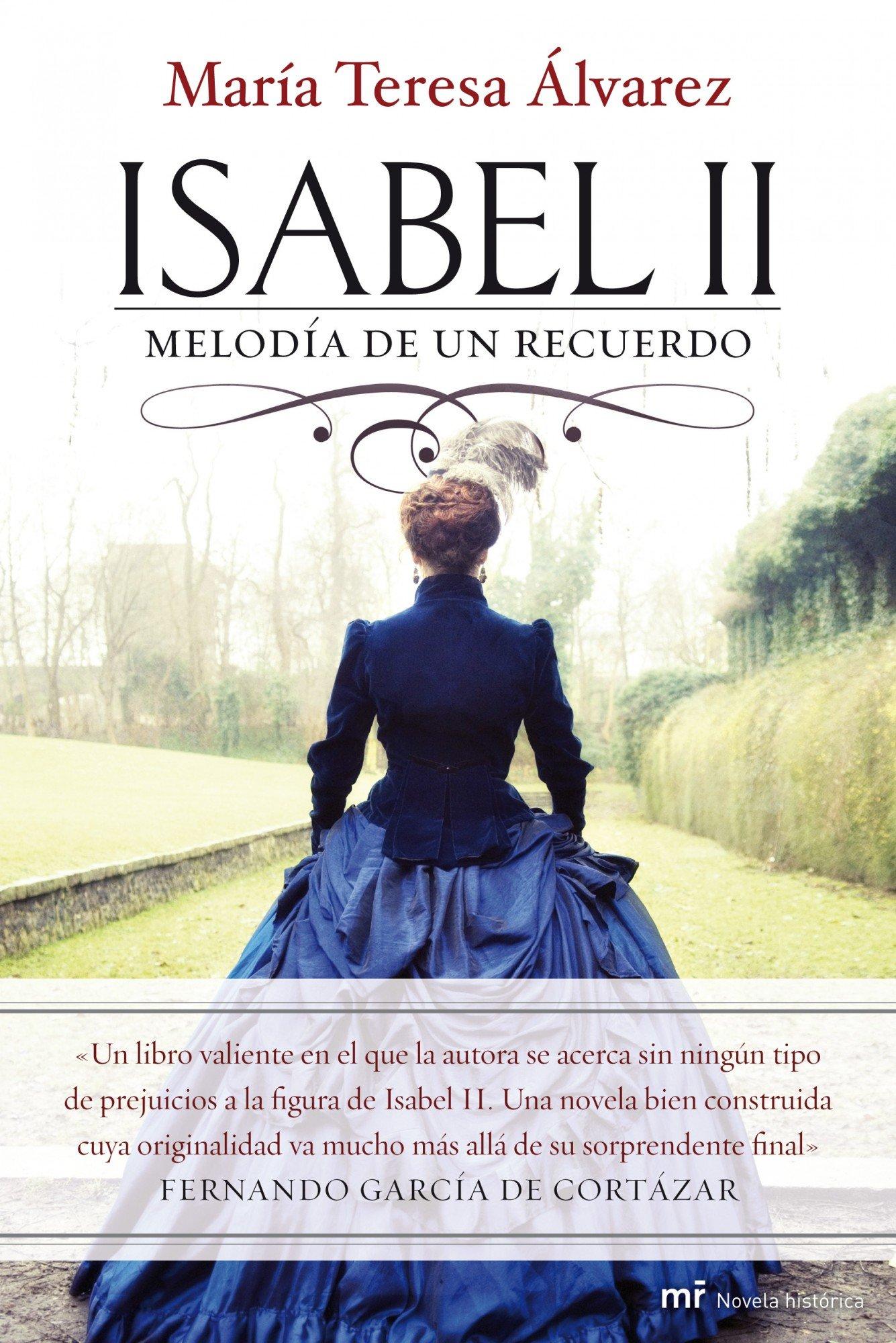 Isabel II: Melodía de un recuerdo MR Novela Histórica: Amazon.es: Álvarez, María Teresa: Libros