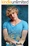 How to Heal (LOVESTRONG Book 5)