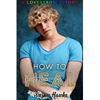 How to Heal (LOVESTRONG Book 5) (English Edition)