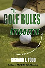 The Golf Rules: Etiquette: Enhance Your Golf Etiquette by Watching Others' Mistakes Kindle Edition
