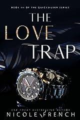 The Love Trap (Quicksilver Book 3) Kindle Edition