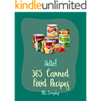 Hello! 365 Canned Food Recipes: Best Canned Food Cookbook Ever For Beginners [Pickling Recipes, Jam And Jelly Cookbook…