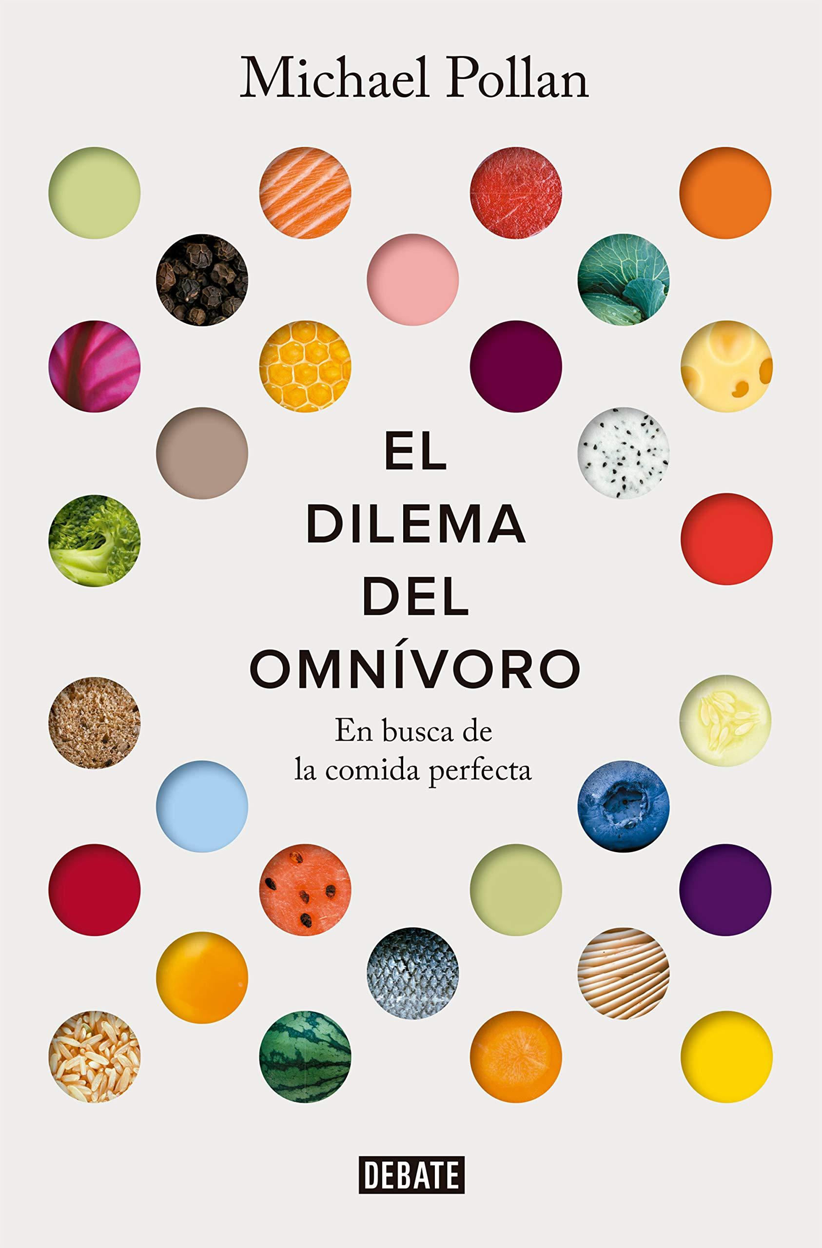 El dilema del omnívoro: En busca de la comida perfecta Sociedad: Amazon.es: Pollan, Michael, NAGORE, RAUL;: Libros