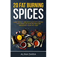 20 fat burning spices: Lose weight and stay slim with spices that speed up your metabolism and boost your fat loss