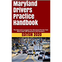 Maryland Drivers Practice Handbook: The Manual to prepare for Maryland Permit Test - More than 300 Questions and Answers