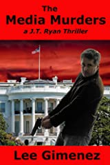The Media Murders: a J.T. Ryan Thriller Kindle Edition