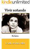 Vivir soñando (Spanish Edition)