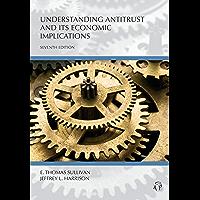 Understanding Antitrust and Its Economic Implications, Seventh Edition (Carolina Academic Press Understanding)