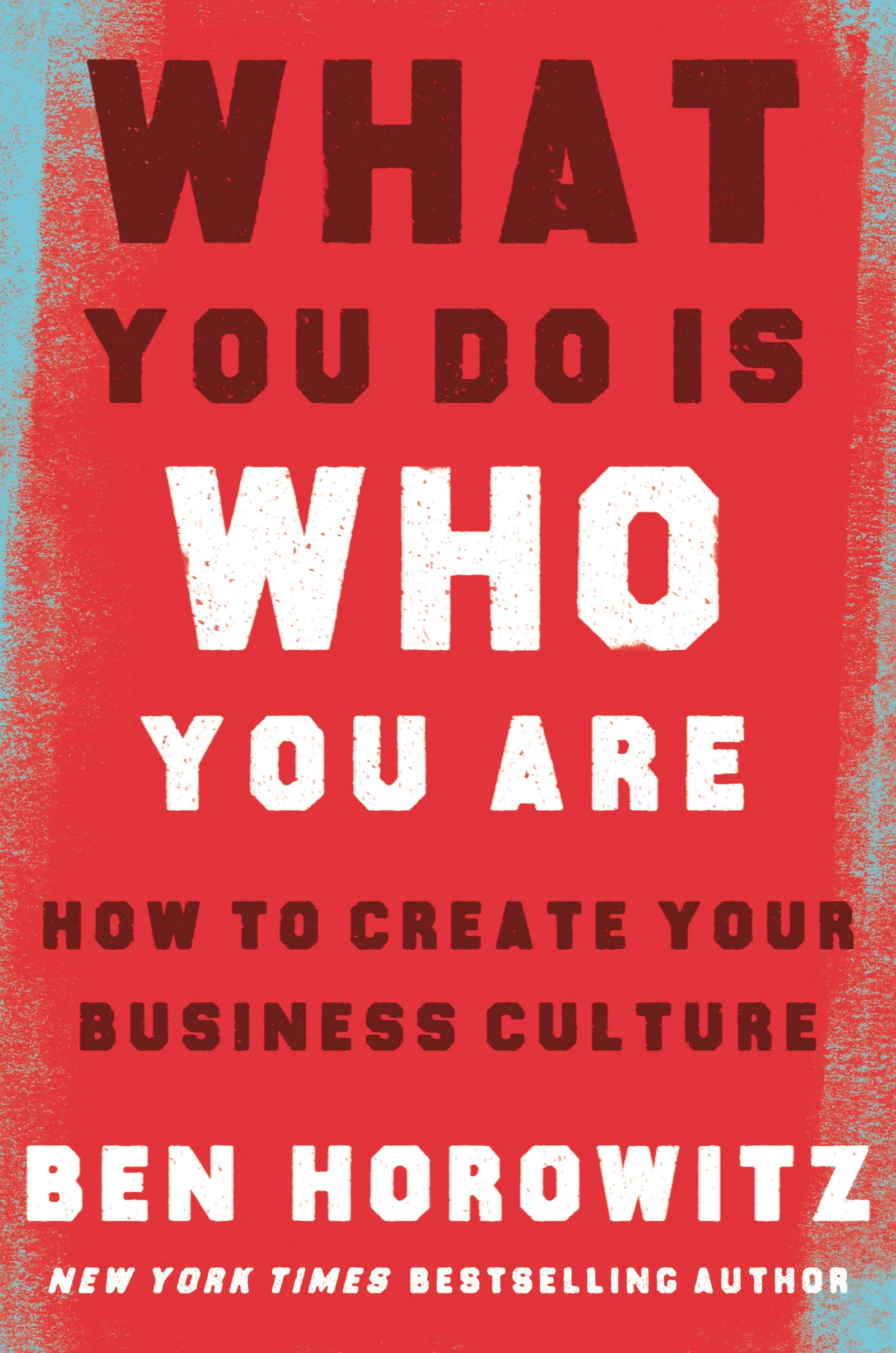 What You Do Is Who You Are: How to Create Your Business Culture by HarperBusiness