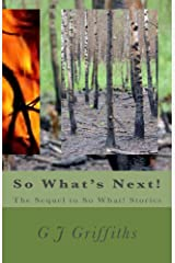 So What's Next!: The Sequel to So What! Stories (So What! Series Book 2) Kindle Edition
