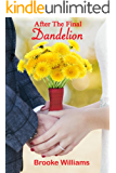 After the Final Dandelion (The Dandelion Series Book 3)