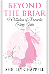 Beyond the Briar: A Collection of Romantic Fairy Tales Kindle Edition