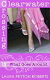 What Goes Around (Clearwater Crossing Book 15)