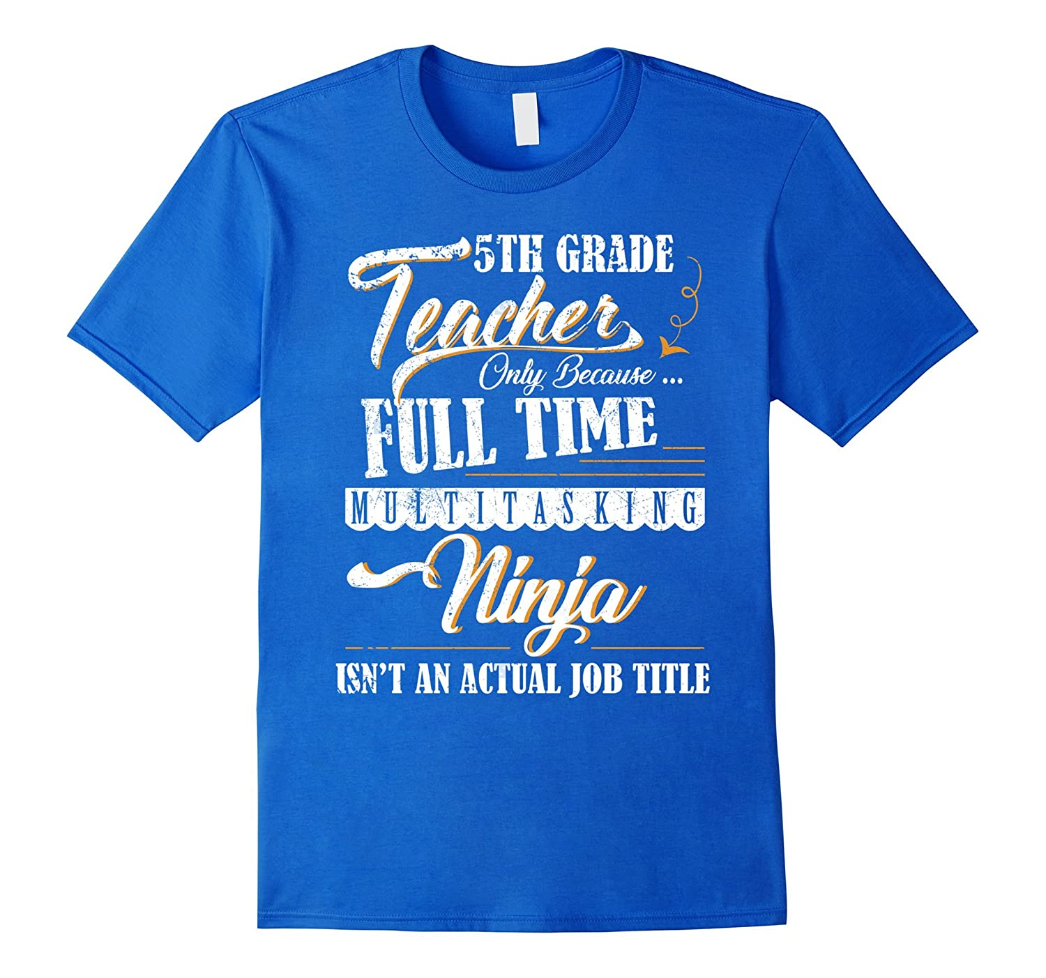5th Grade Teacher Is Not An Actual Job Title T-Shirt