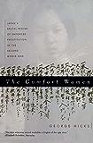 The Comfort Women: Japan's Brutal Regime of Enforced Prostitution in the Second World War