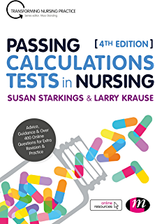 Passing Calculations Tests In Nursing Advice Guidance And Over 400 Online Questions For Extra