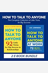 How to Talk to Anyone: The Complete Collection of Little Tricks for Big Success Kindle Edition