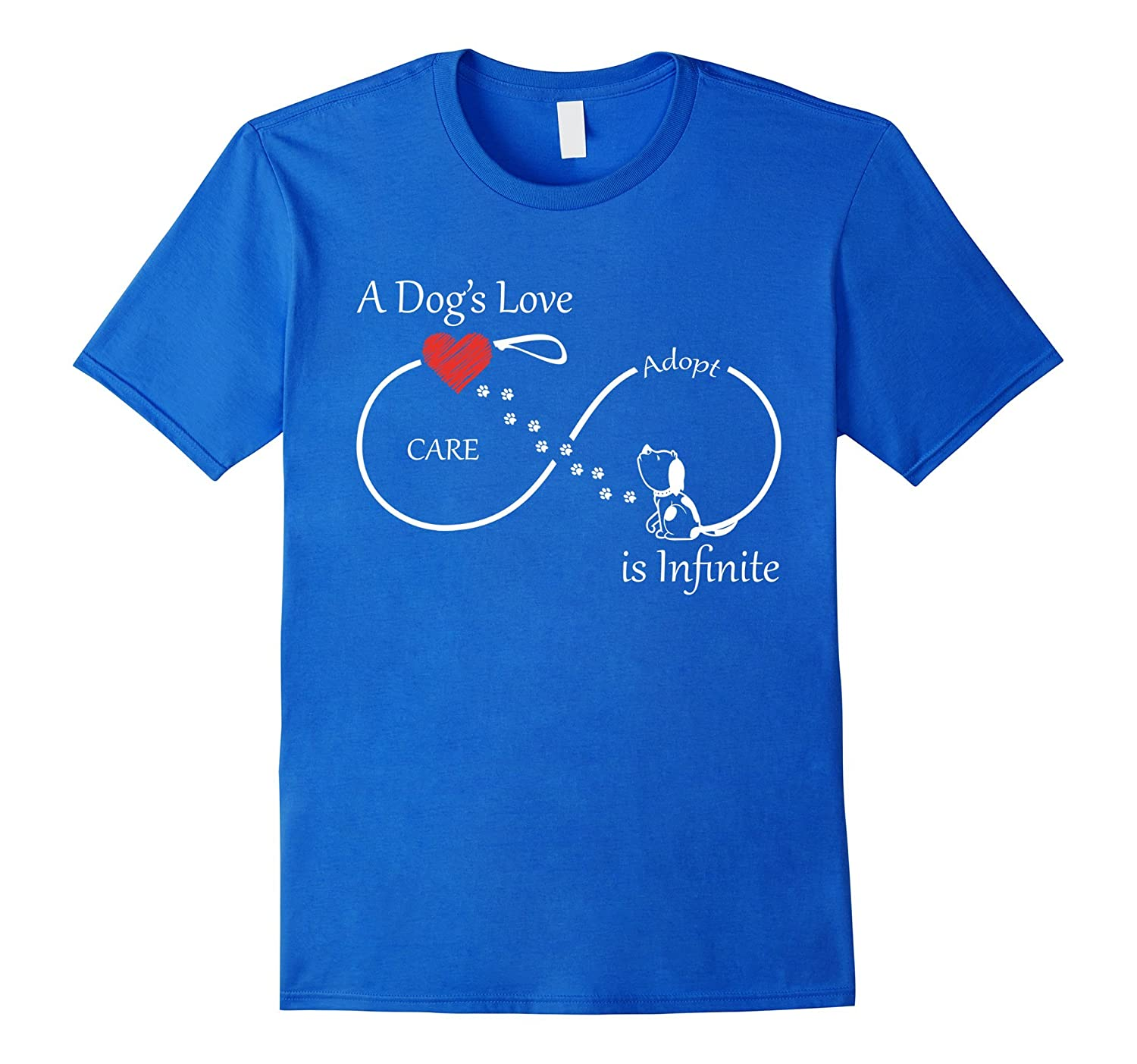 A Dogs Love Is Infinite CARE T-Shirt-PL