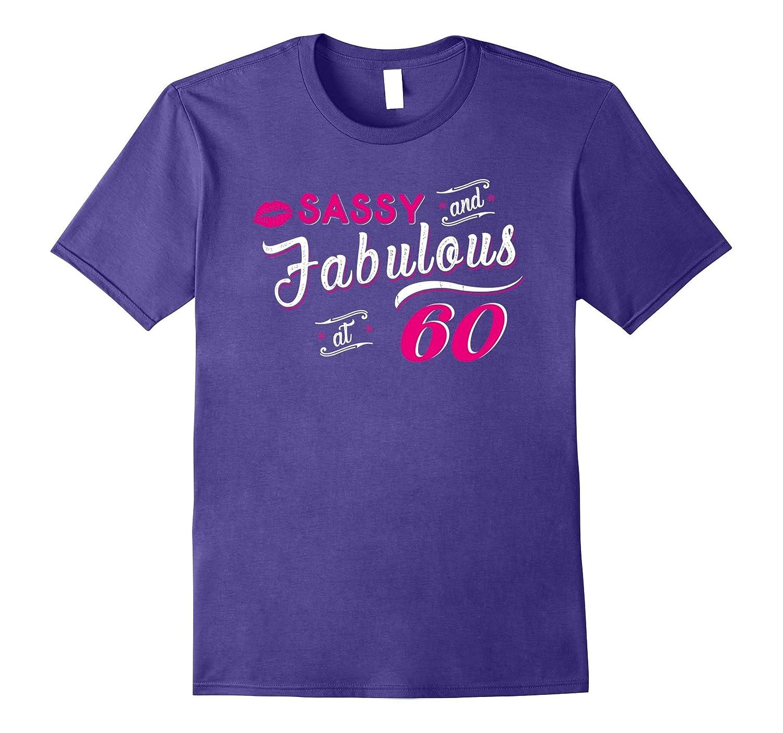 60th Birthday Gift tshirt Sassy and fabulous 60 years-Art