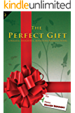 The Perfect Gift : A Magical insightful adventure romance novel. (Courage, Love and the Meaning of Christmas Book 2)