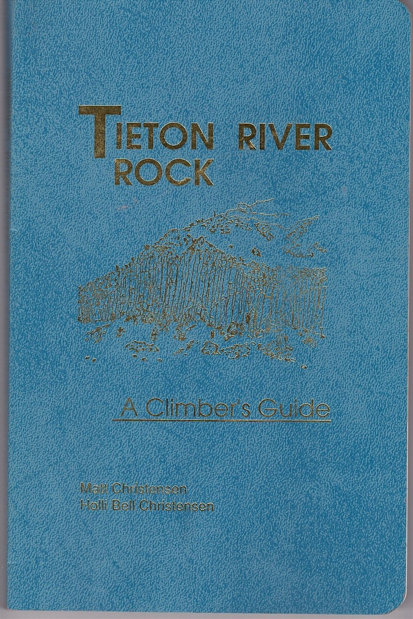 Tieton River rock: A climber's guide, Christensen, Matt