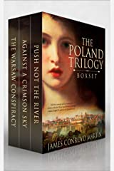 The Poland Trilogy: Push Not the River; Against a Crimson Sky; The Warsaw Conspiracy (The Complete Historical Saga) (Box Set) Kindle Edition