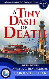 A TINY DASH OF DEATH: A Brightwater Bay Cozy Mystery (Brightwater Bay Cozy Mysteries Book 2)