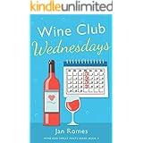 Wine Club Wednesdays (Wine and Sweat Pants Series Book 4)