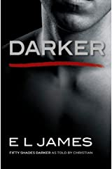 Darker: Fifty Shades Darker as Told by Christian (Fifty Shades of Grey Series) Paperback
